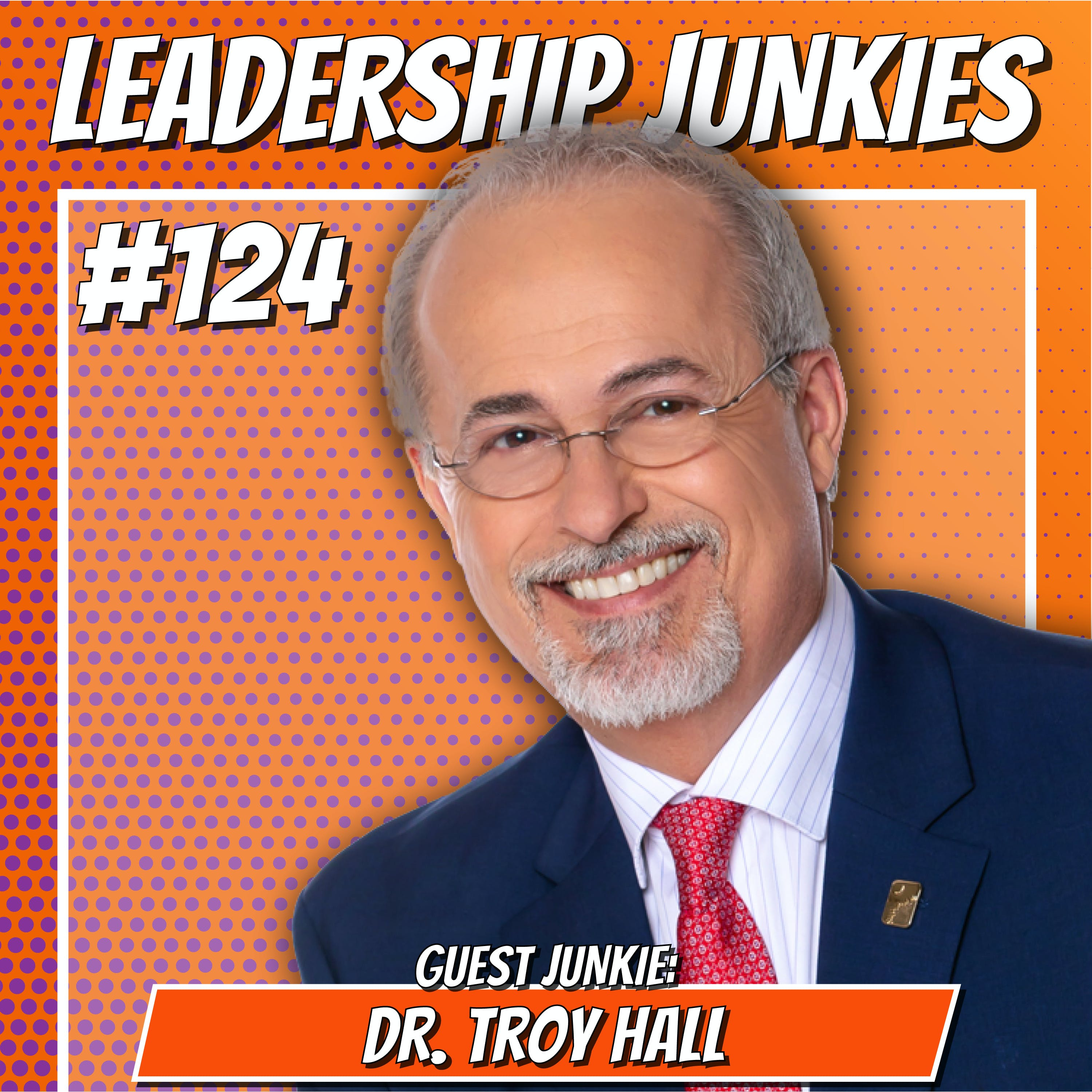 124. Dr. Troy Hall | Building a Cohesion Culture: Strategies to Empower Your Team and Enhance Your Performance