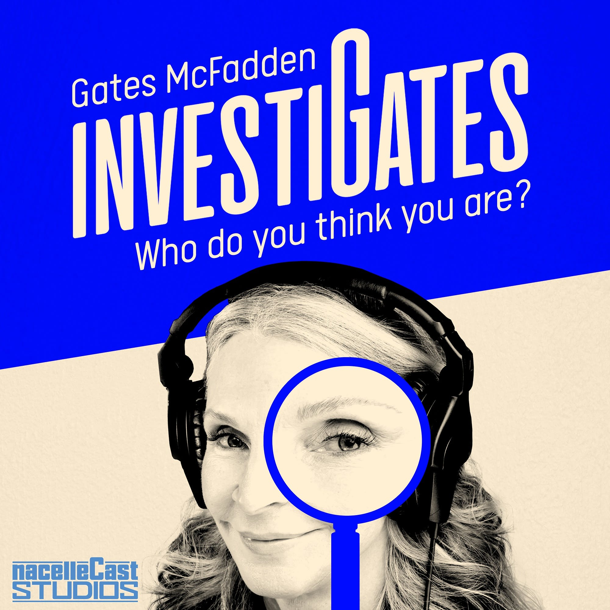 Gates McFadden Investigates: Who do you think you are? podcast show image