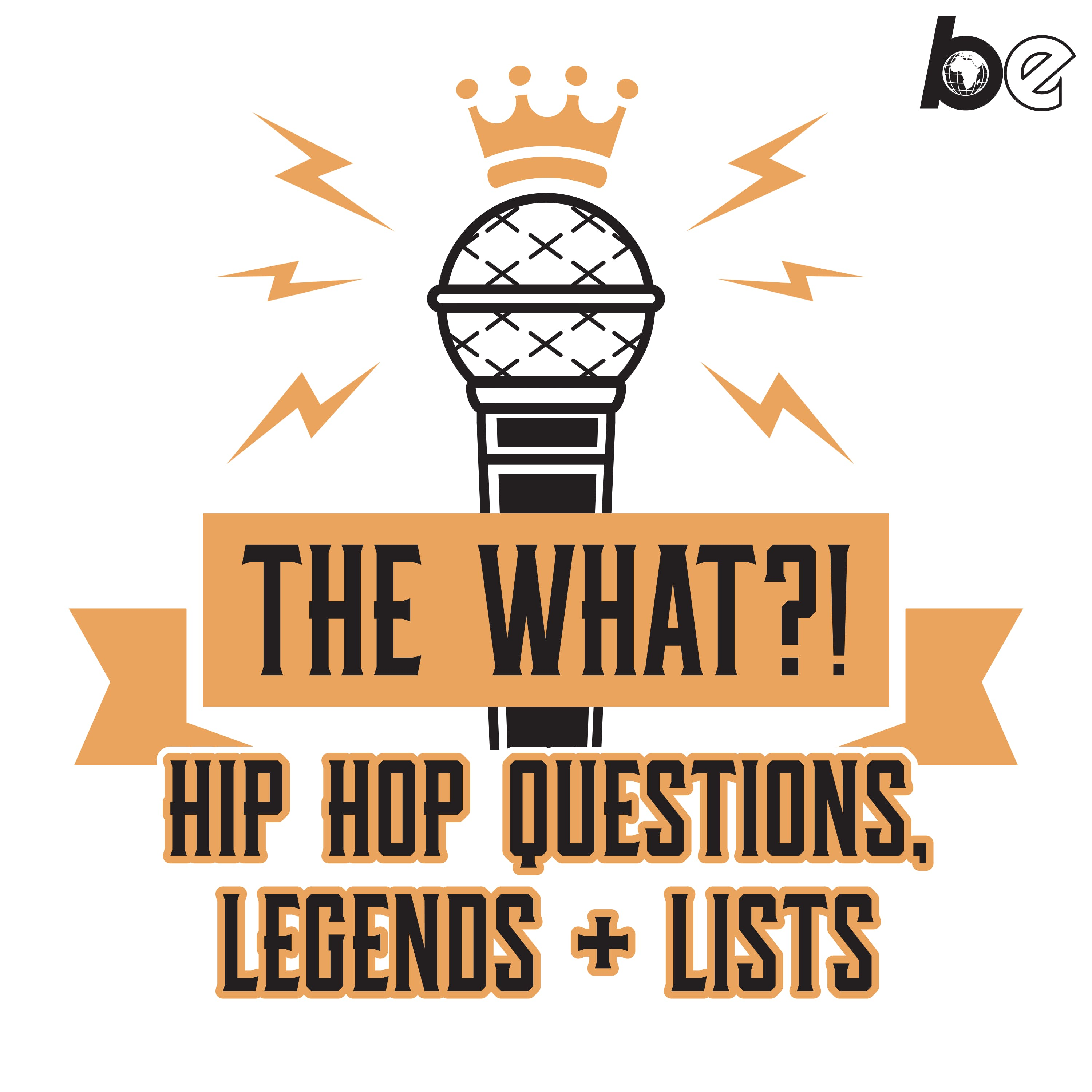 Introducing: The What?!  Hip Hop Questions, Legends + Lists