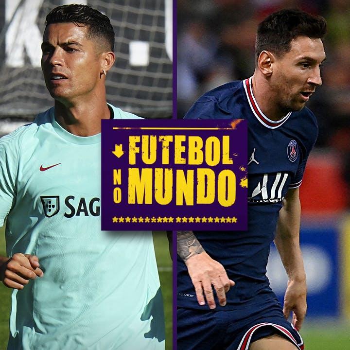 Futebol no Mundo #33: Estreia de Messi no PSG e os impactos de Cristiano Ronaldo para United e Juventus