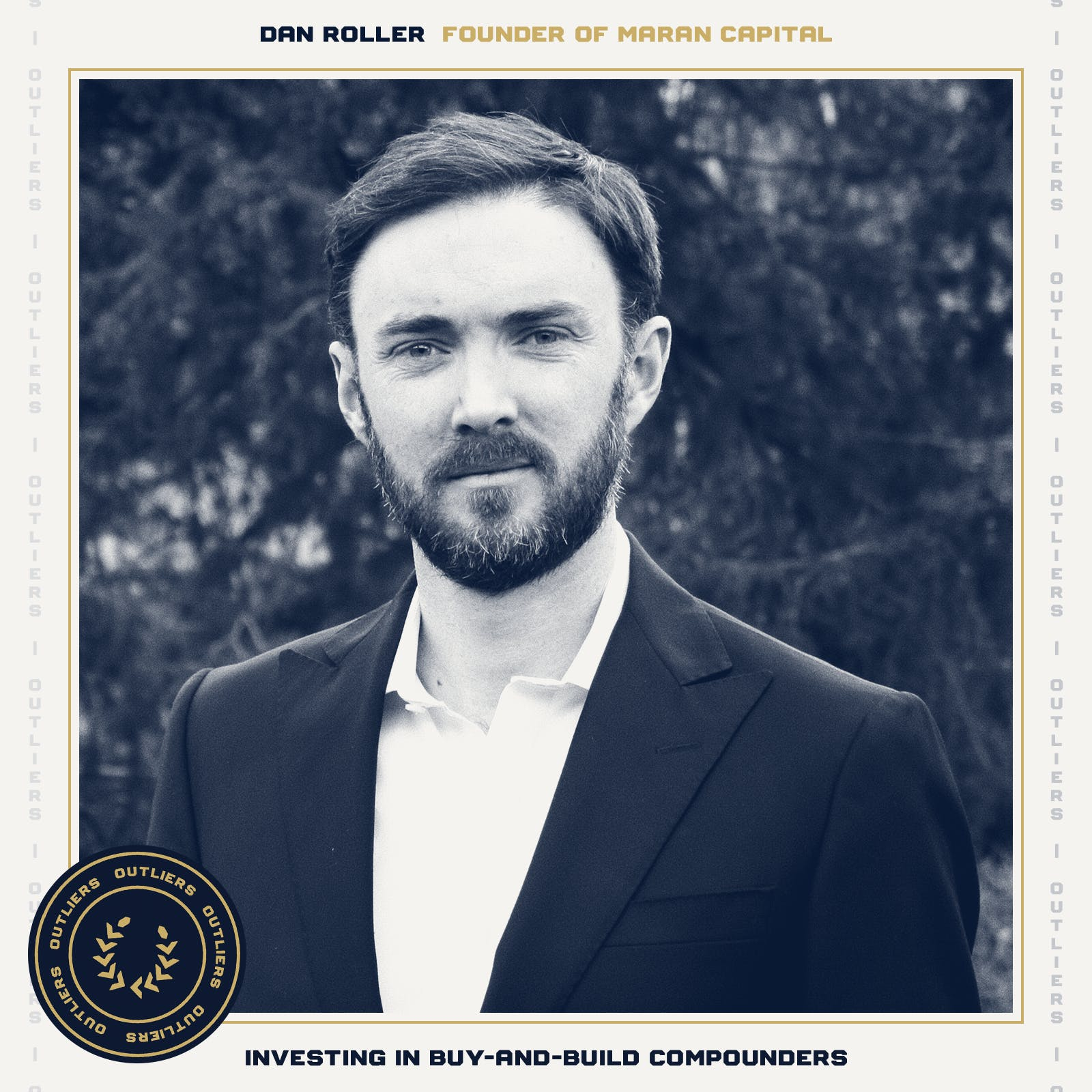#21 Dan Roller: Founder of Maran Capital on Investing in Buy-and-Build Compounders
