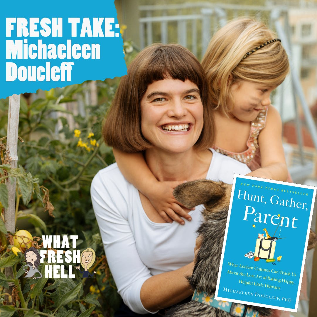 Fresh Take: Michaeleen Doucleff on Raising Happy, Helpful Little Humans