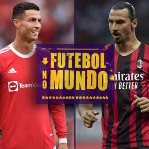 Futebol no Mundo #37: CR7 e Ibra redefinem longevidade do jogador de futebol
