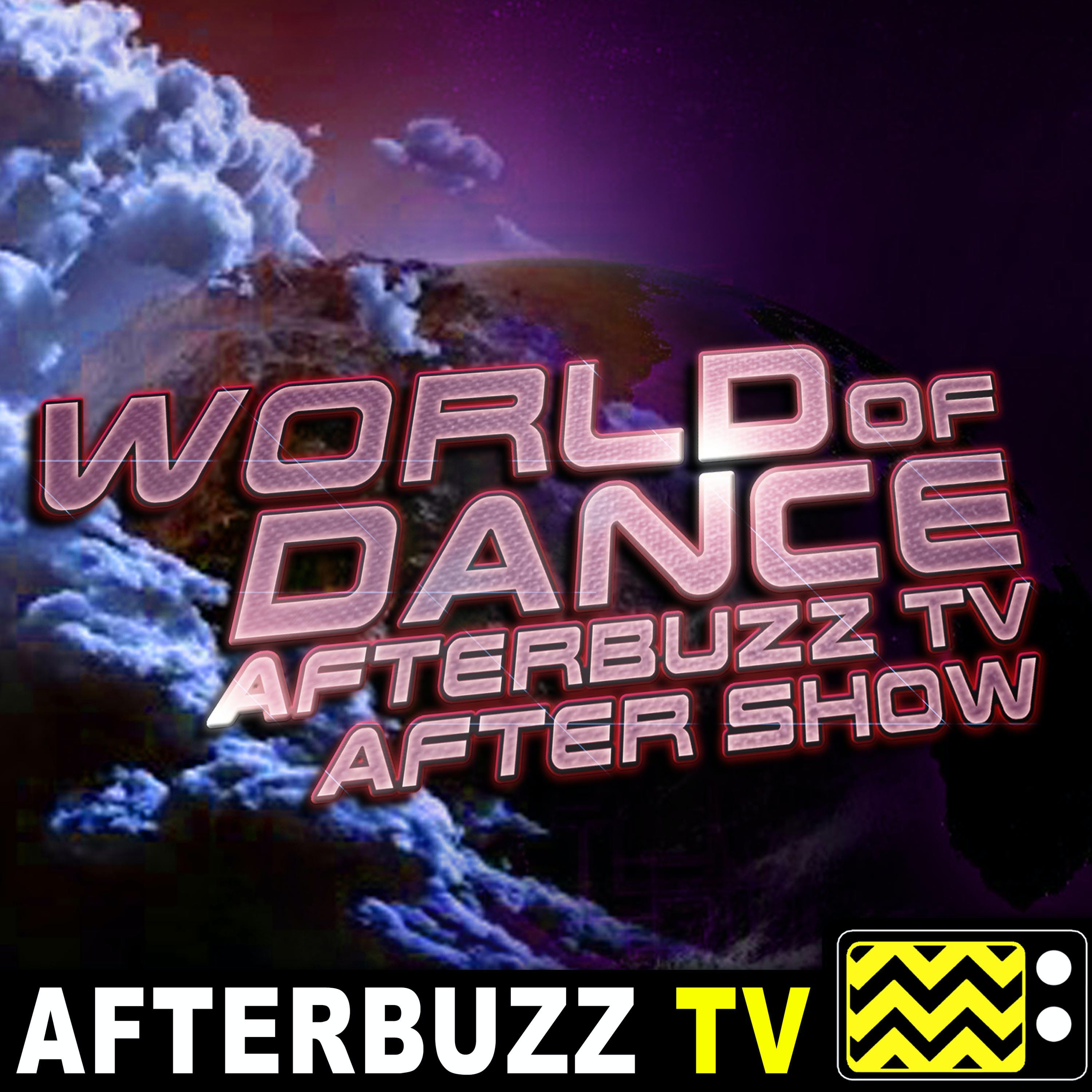 World of Dance S4 E6 Recap & After Show: Two Acts, One Slot