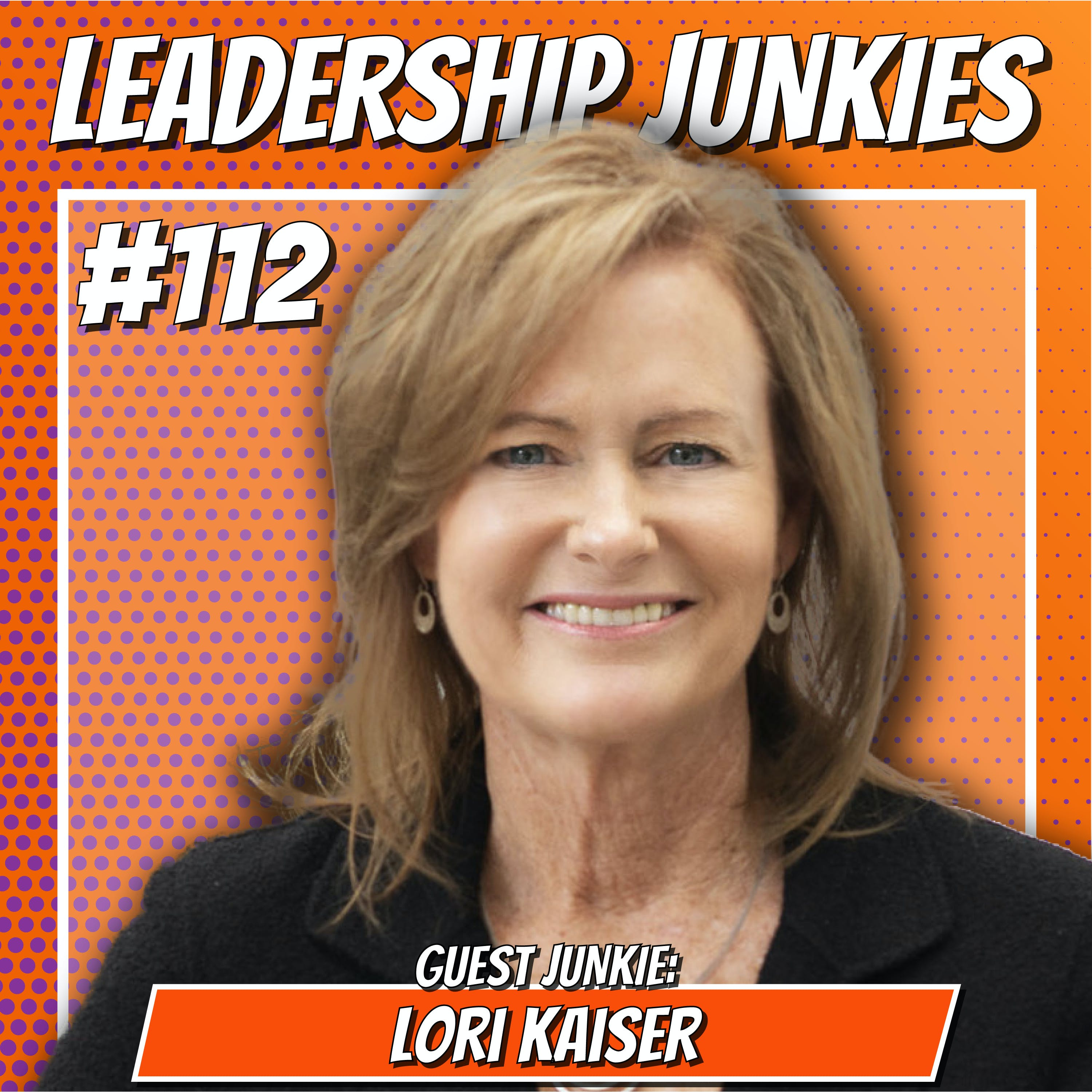 112. Lori Kaiser | Just Ask Your People: Practical Ideas to Grow Your People, Engagement and Business