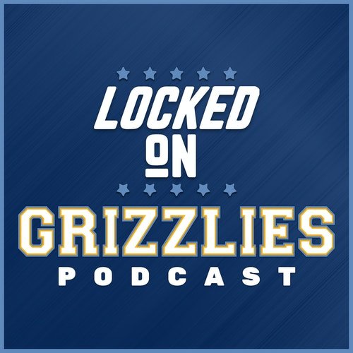 September 18th, 2019 - Grizzlies preview with Site Manager of Grizzly Bear Blues Joe Mullinax by Locked On Grizzlies - Daily Podcast On The Memphis Grizzlies