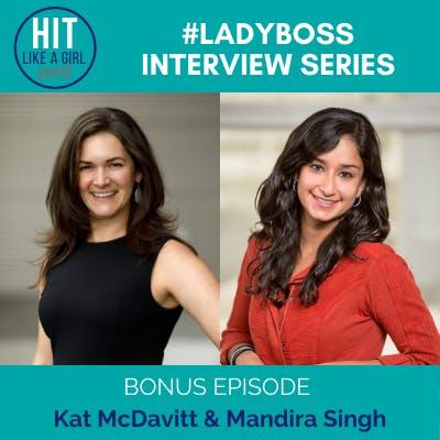 Ladyboss Interview Series: Kat McDavitt & Mandira Singh