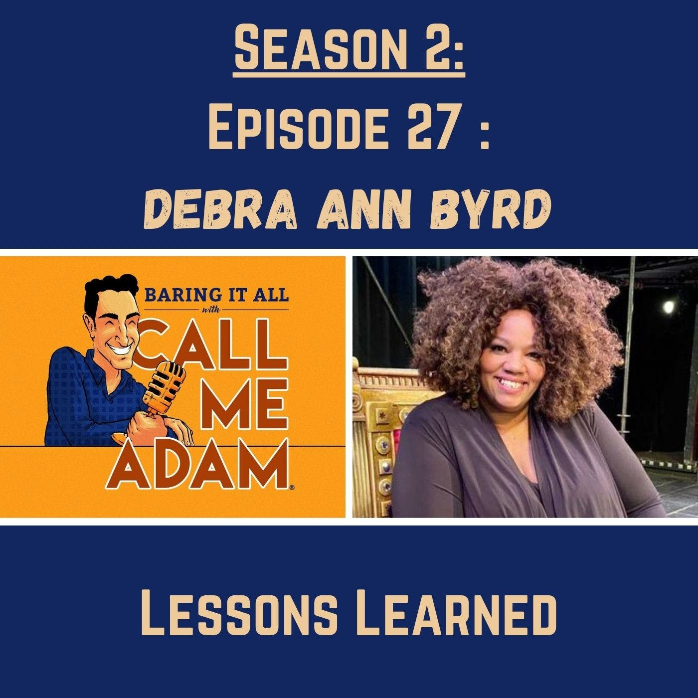 Season 2: Episode 27: Debra Ann Byrd Returns: Lessons Learned, Actress, Becoming Othello: A Black Girl's Journey