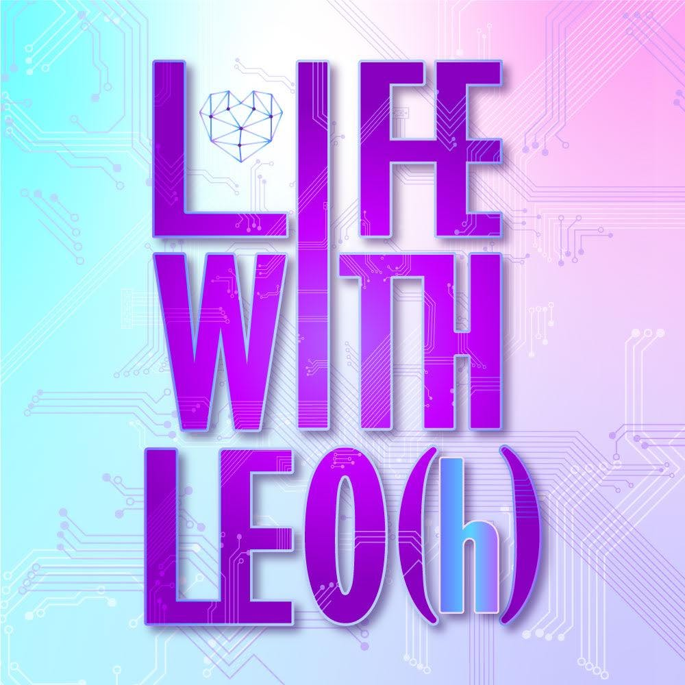 GUEST EPISODE - Life With LEO(h) by Octavia Bray