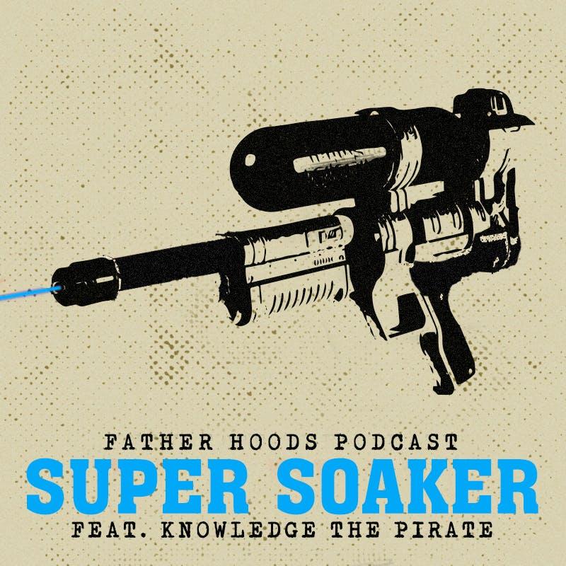Super Soaker feat. Knowledge the Pirate