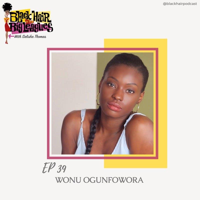 EP 39- Bronx Tale Musical: WONU OGUNFOWORA