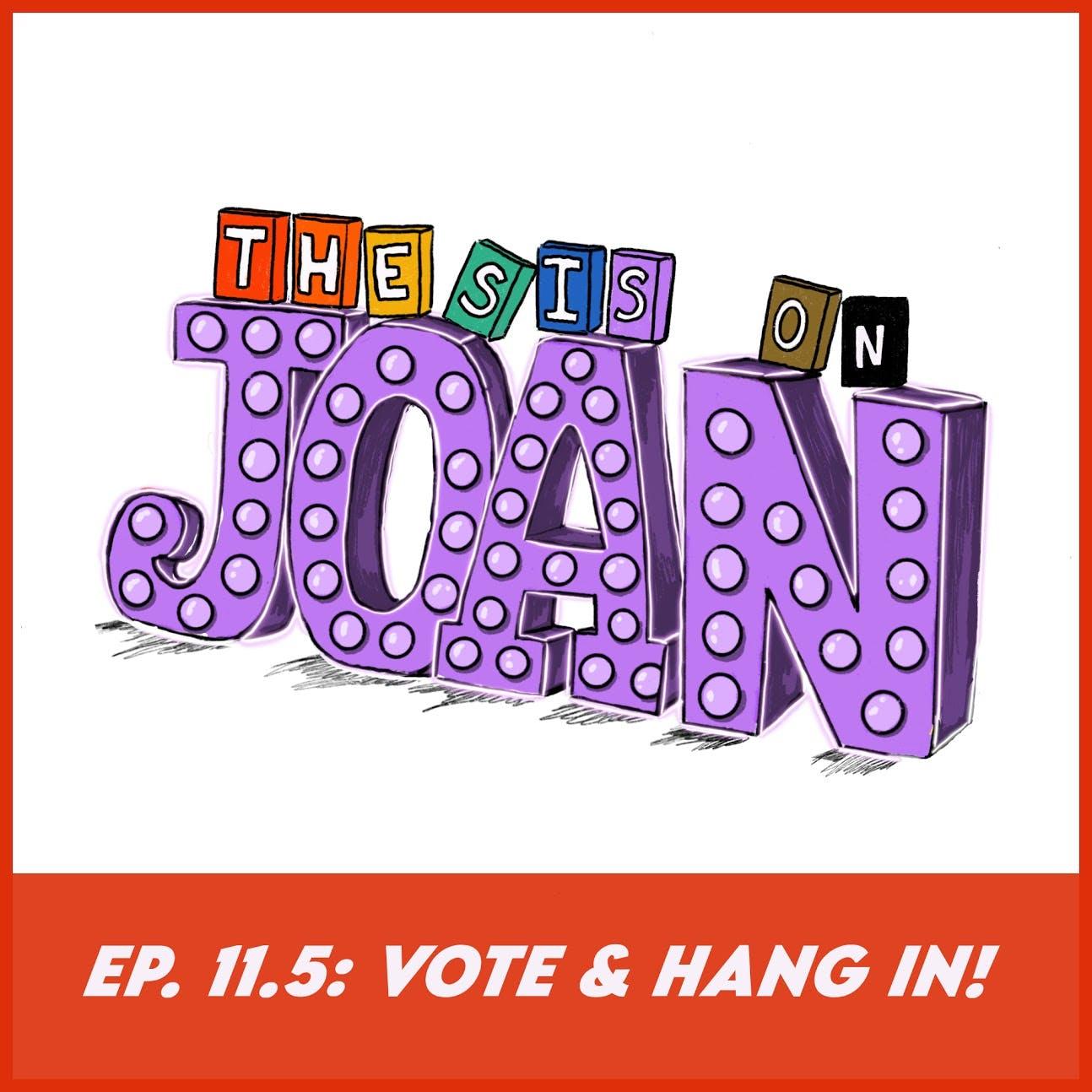 #11.5 - Vote & Hang In