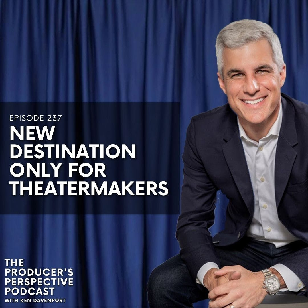 237 - New Destination Only For TheaterMakers