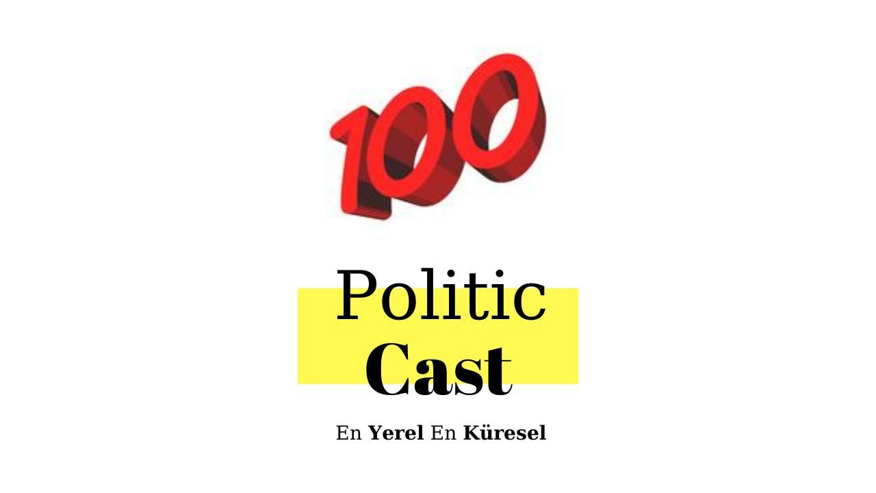 #100: Politic Cast 100. Bölüme Ulaştı!