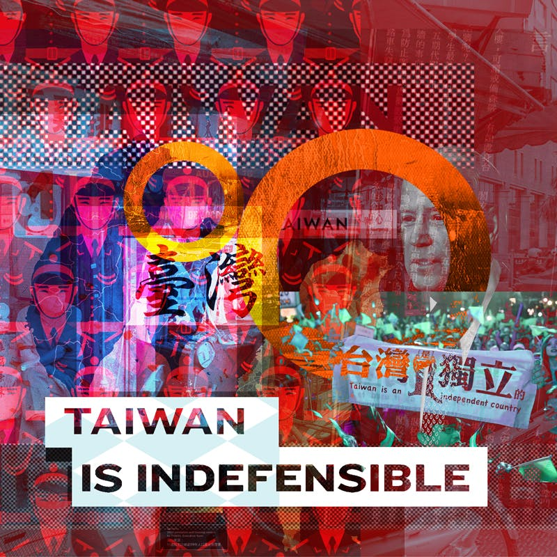 Taiwan is Indefensible