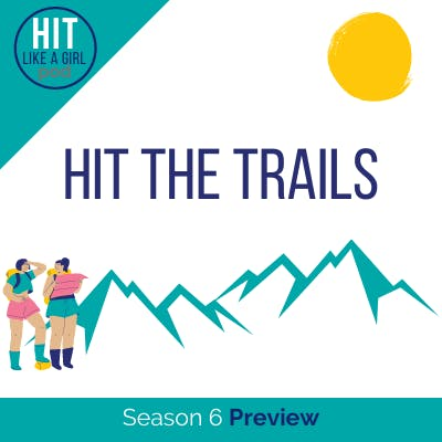 HIT the Trails: Season 6 Preview
