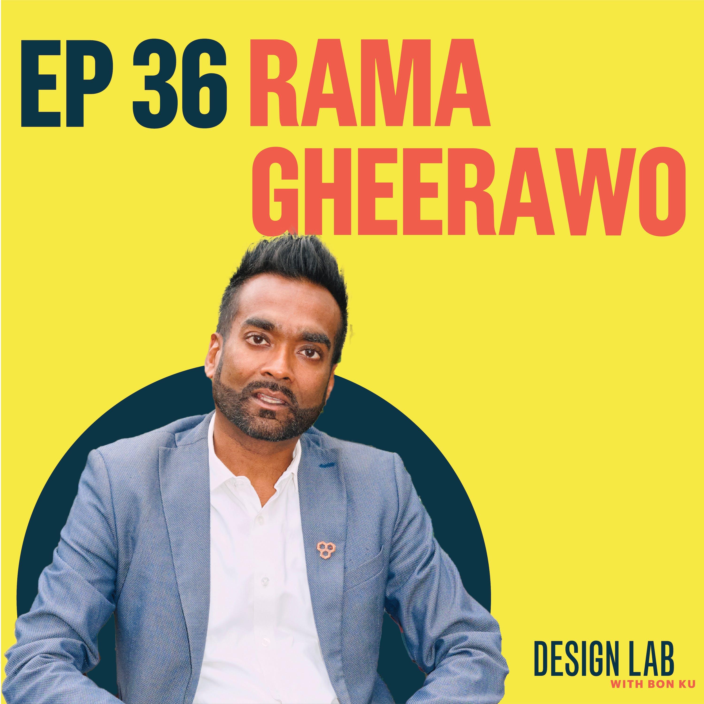 EP 36: Designing to Improve Life for People | Rama Gheerawo