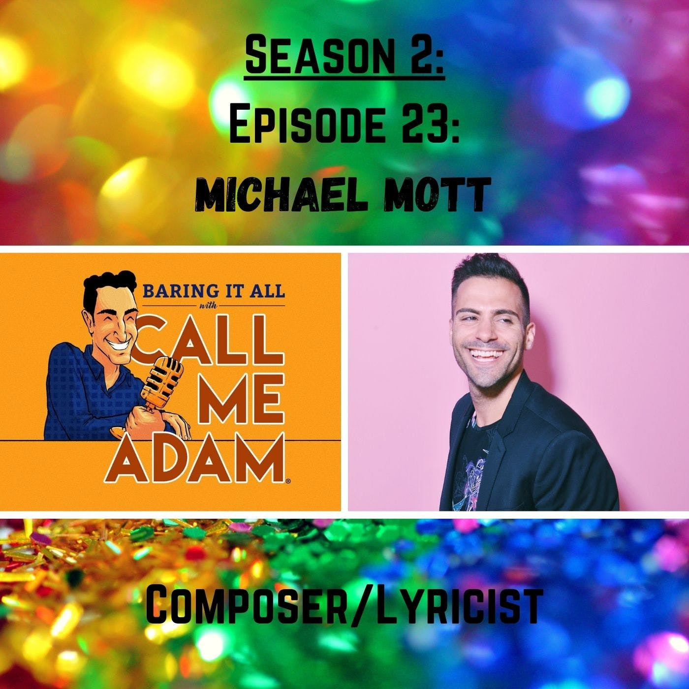 Season 2: Episode 23: Michael Mott: Composer, Lyricist, Songwriter, The Only One, In The Light: A Faustian Tale