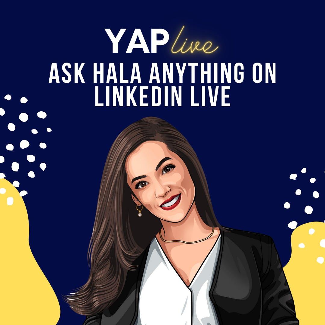 #YAPLive: Ask Hala Anything on Linkedin Live [8/19/21]