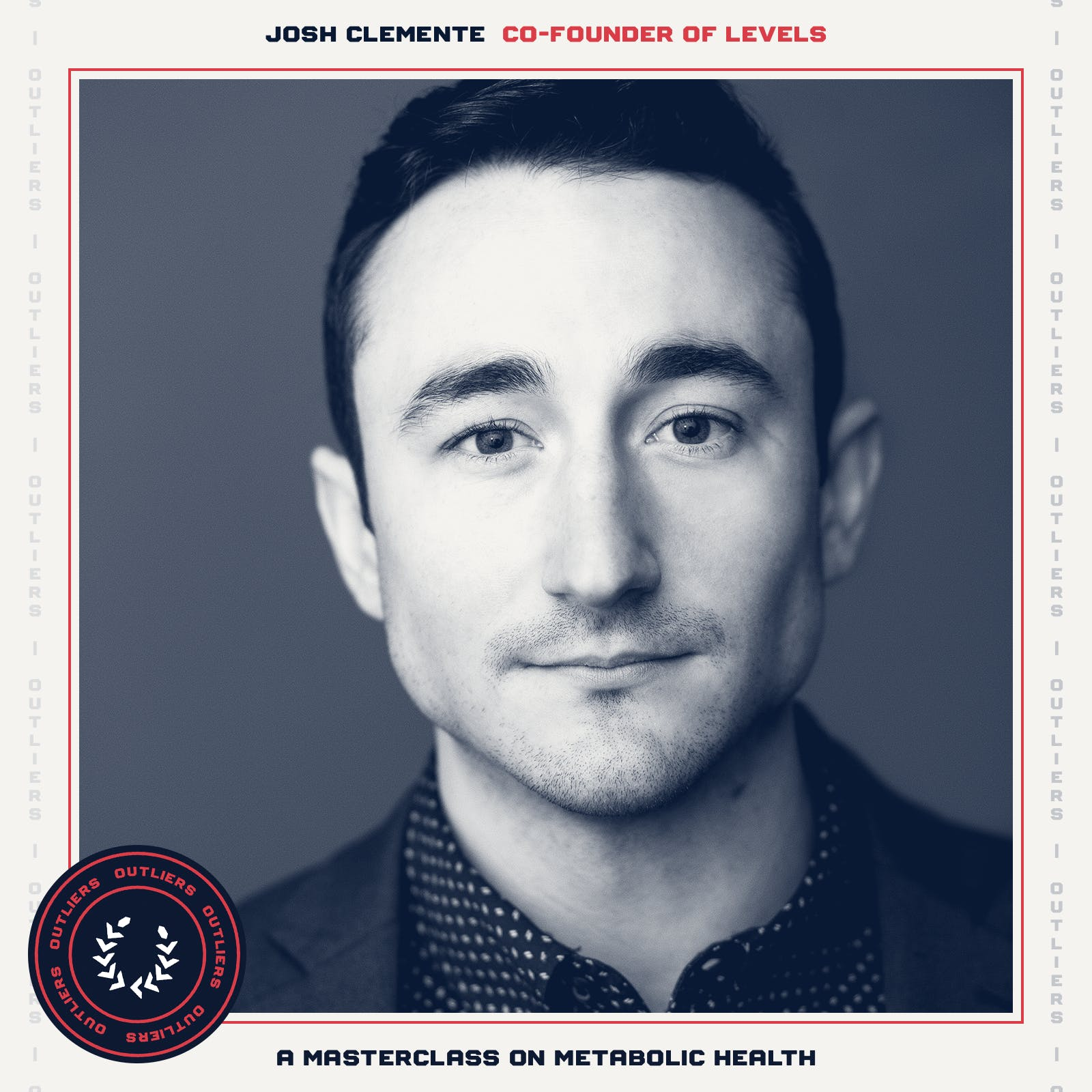 #22 Josh Clemente, Co-Founder of Levels: A Masterclass on Metabolic Health, The Next Frontier in Real-Time Health Optimization