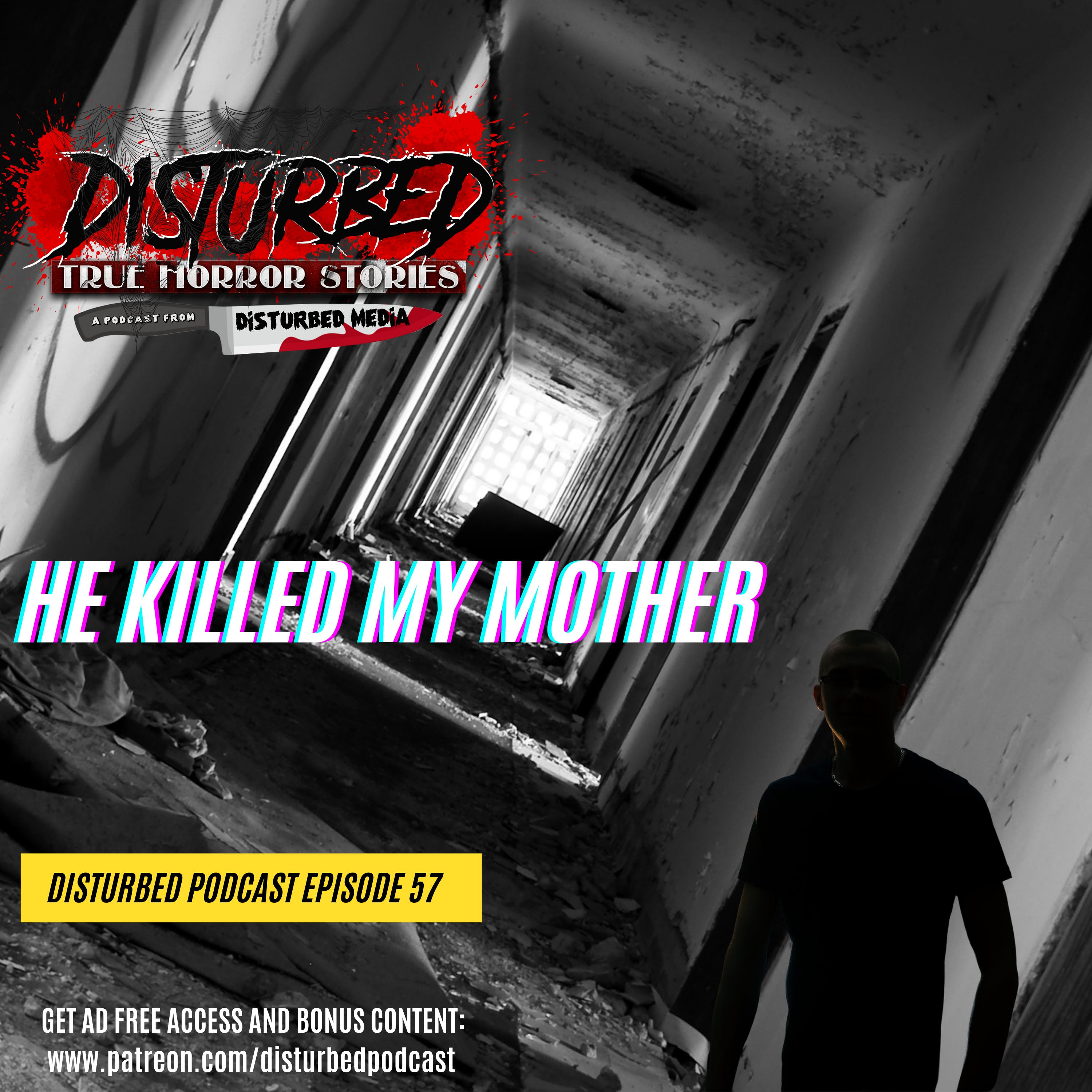 He Killed My Mother