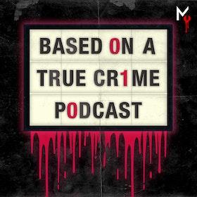 Uploads 2f1549235531786 d8wadip1kd 78a87230affb5f5f9d7737b9c2cee944 2fbased on a true crime cover podcast cover art 2018.jpg?ixlib=rails 2.1