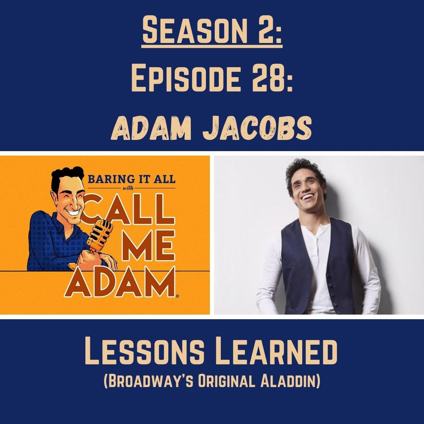 Season 2: Episode 28: Adam Jacobs Returns: Aladdin, Broadway, Lessons Learned, Stolen Cars, Arielle Jacobs, Actor, Singer, Family, Fatherhood