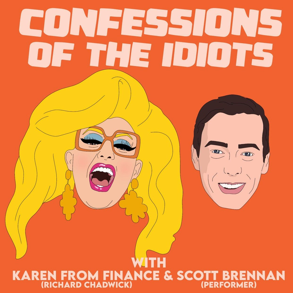Karen From Finance (Richard Chadwick) & Scott Brennan