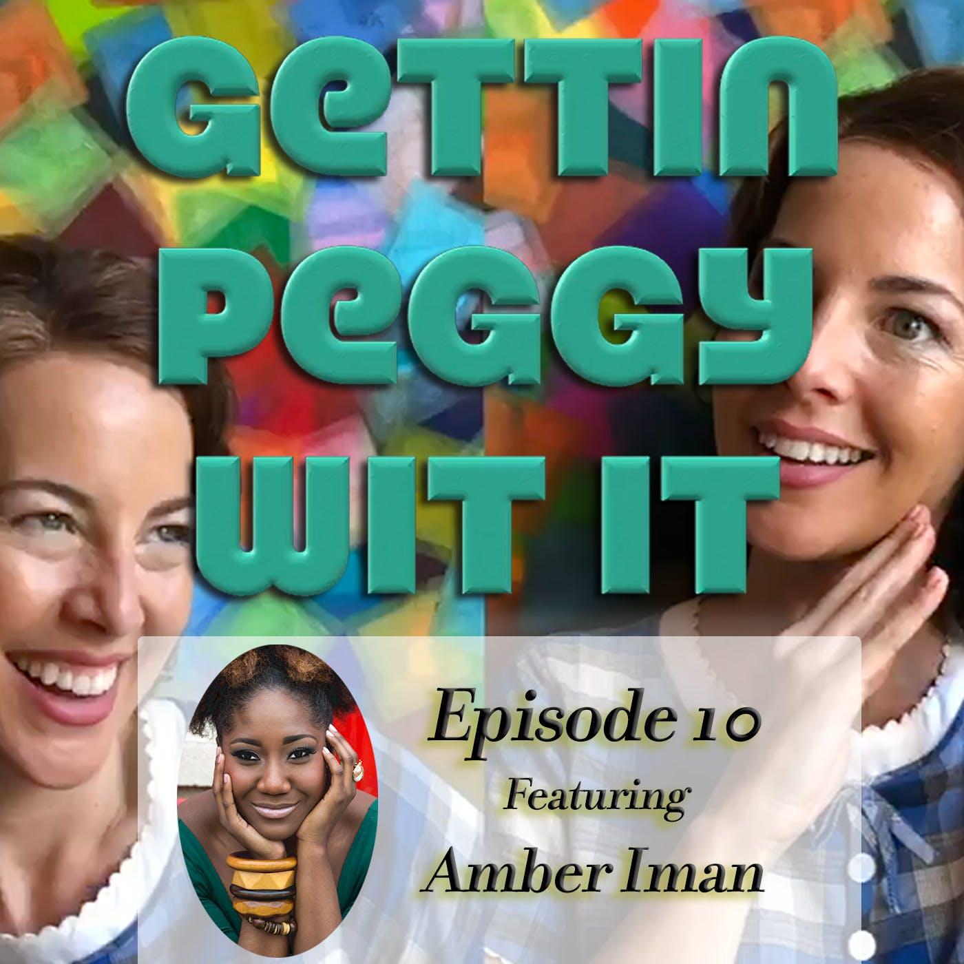 #10 - Amber Iman: Two Peggys, One Pod