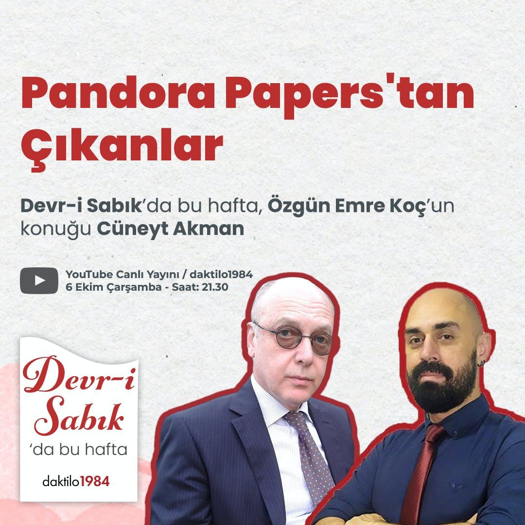 Pandora Papers'tan Çıkanlar | Konuk: Cüneyt Akman | Devr-i Sabık #9