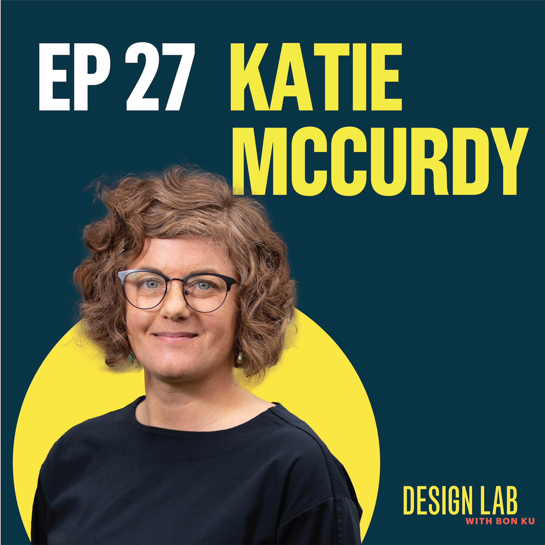 EP 27: Designing Patient Health Stories | Katie McCurdy