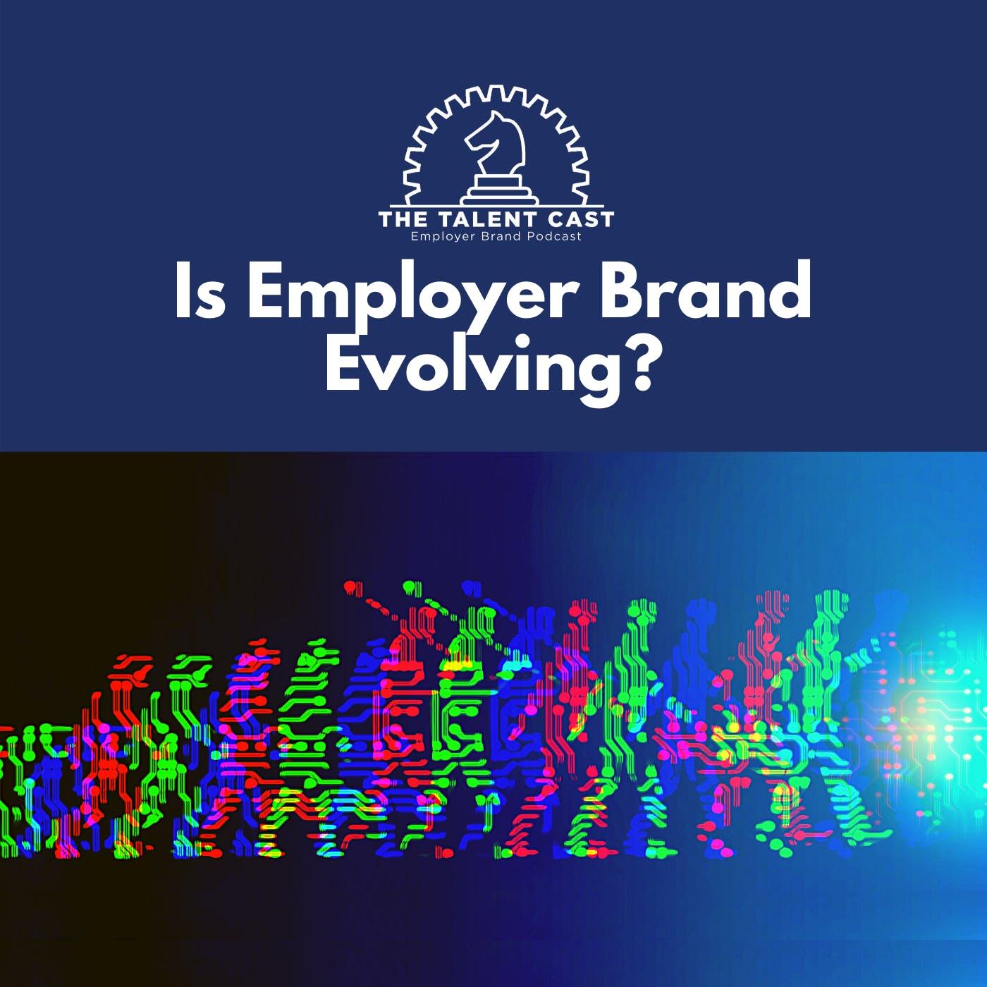 Is Employer Brand Evolving?