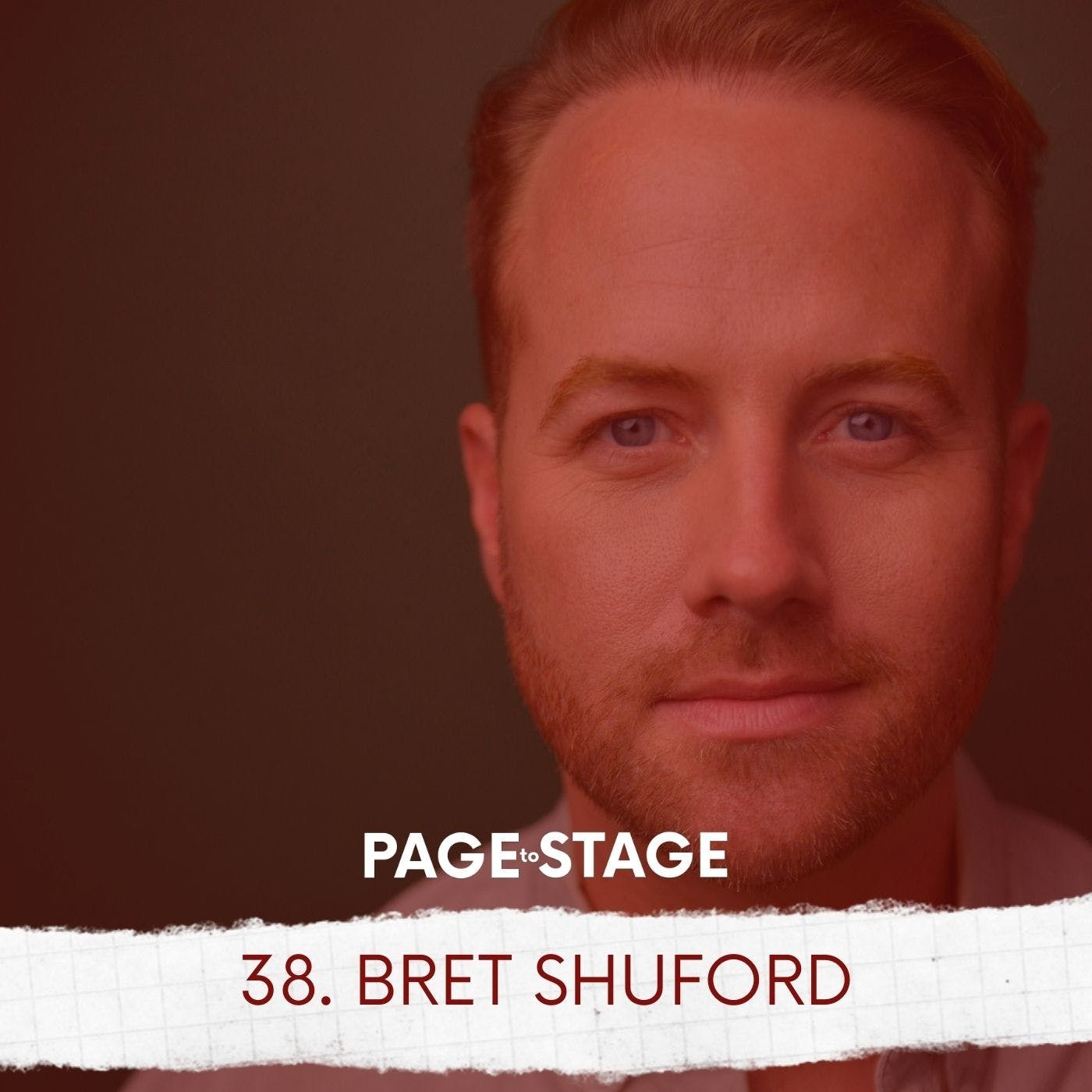 38 - Bret Shuford, Broadway Actor/Life Coach/Podcaster