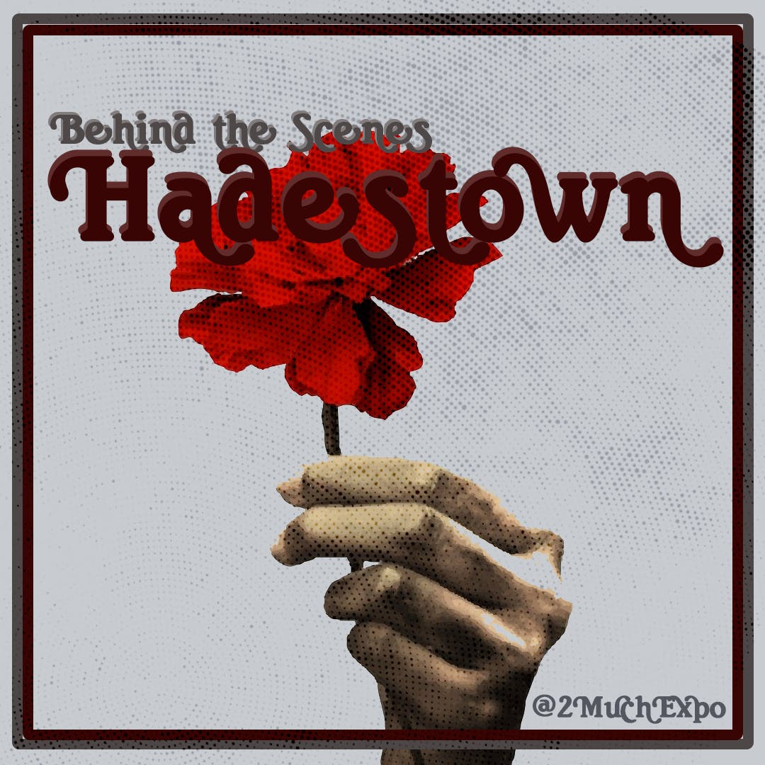 #1 How We Got to Hadestown - WitW Behind the Scenes