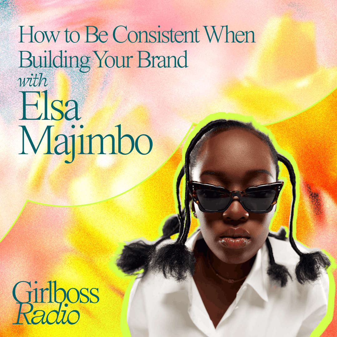 How to Be Consistent When Building Your Brand with Elsa Majimbo