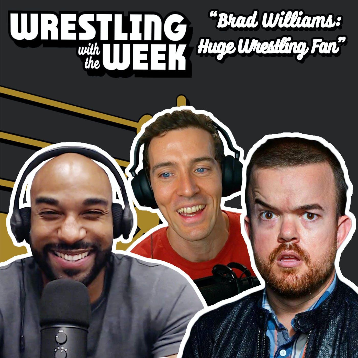 Brad Williams is a Huge Wrestling Fan
