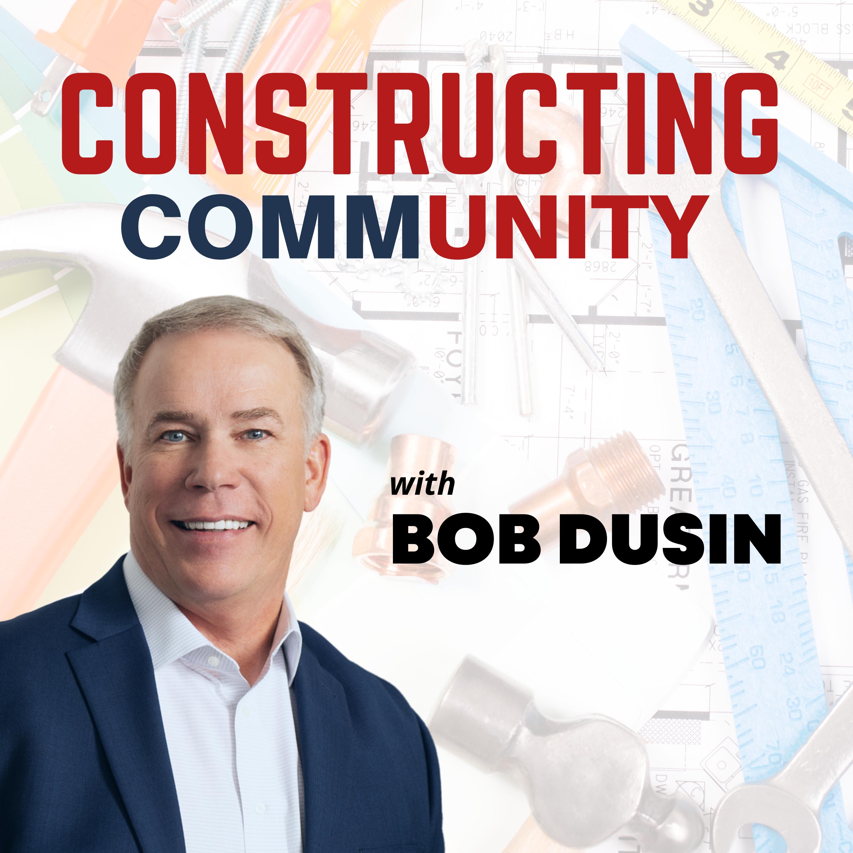 Constructing Community with Bob Dusin
