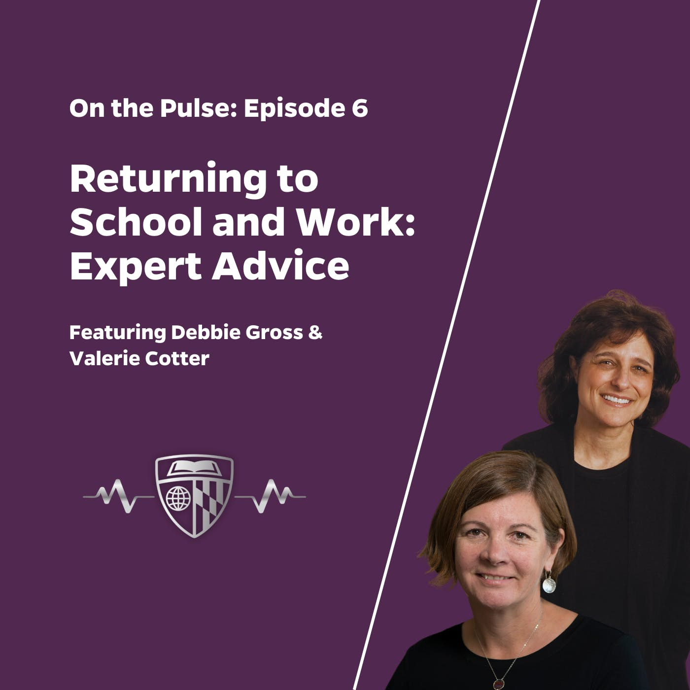 Episode 6: Expert Advice (and Tips) for Returning to School and Work Amid Continued COVID-19 Pandemic