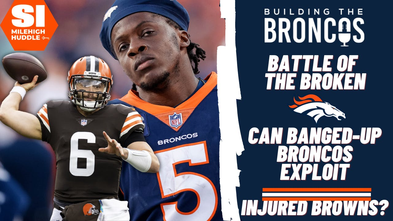 BTB #237: Can Banged-Up Broncos Exploit Depleted Browns?