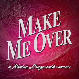 154: Marie Dressler, the First Female Star to Conquer Hollywood's Ageism (Make Me Over, Episode 3)