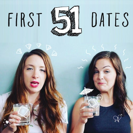 51firstdates podcast.jpg?ixlib=rails 2.1