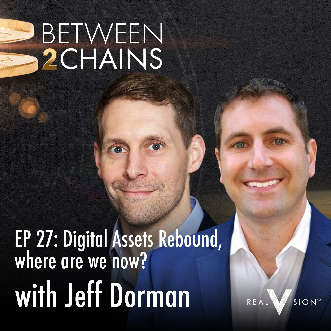 B2C0027: Digital Assets Rebound, Where are we Now? ( w/ Jeff Dorman )