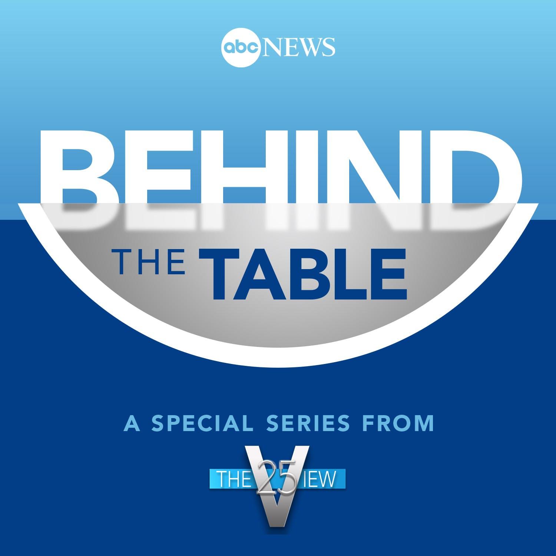 Behind the Table: Meredith Vieira & Joy Behar
