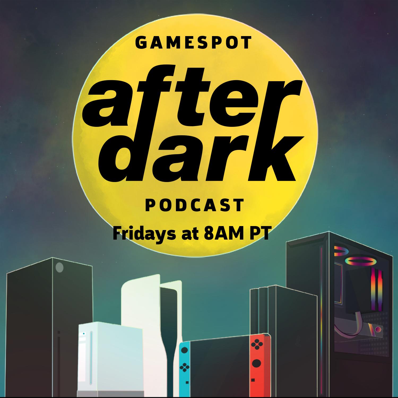 GameSpot After Dark podcast