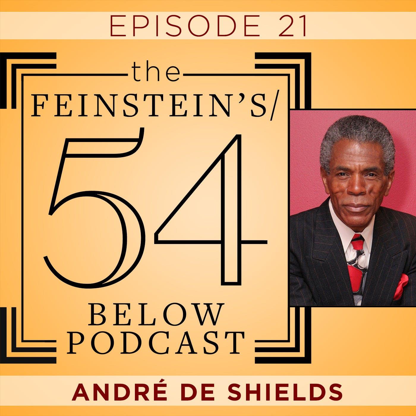 Episode 21: ANDRÉ DE SHIELDS
