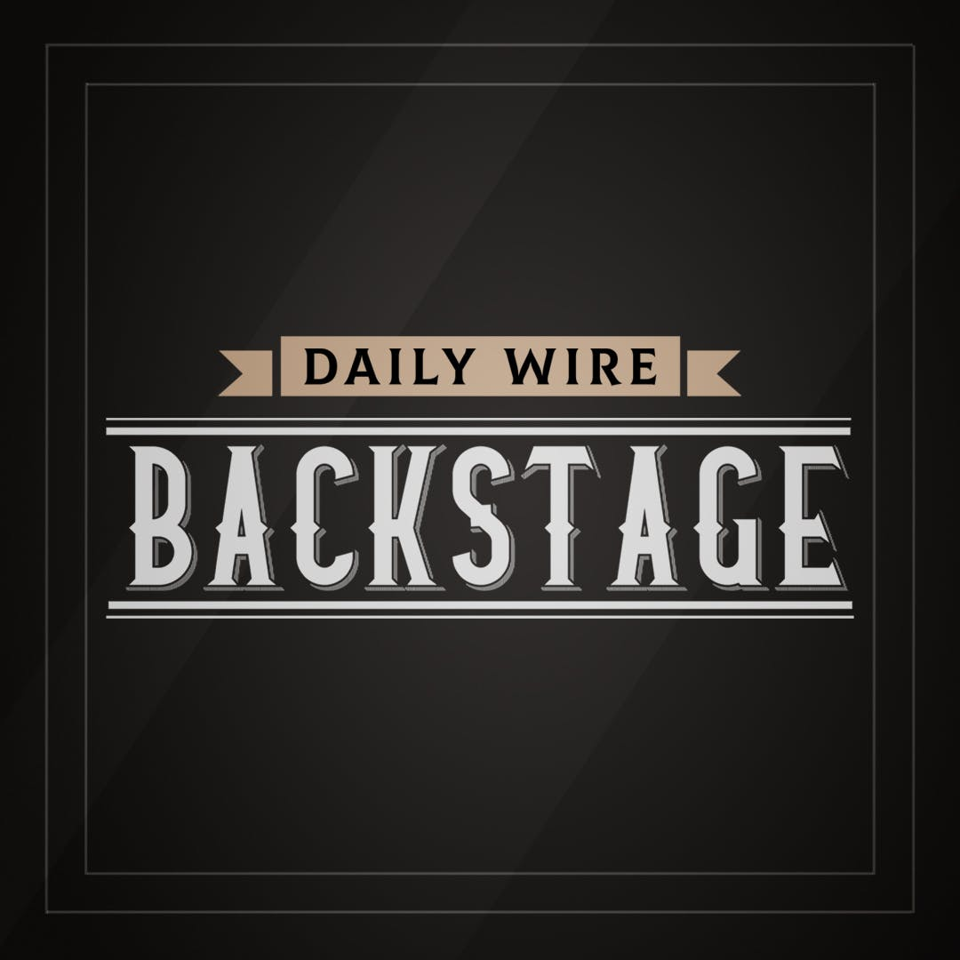 Daily Wire Backstage: The Mask Is Off