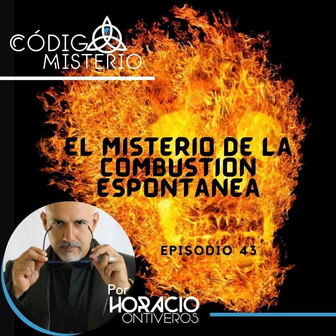 43: El misterio de la combustión espontánea.