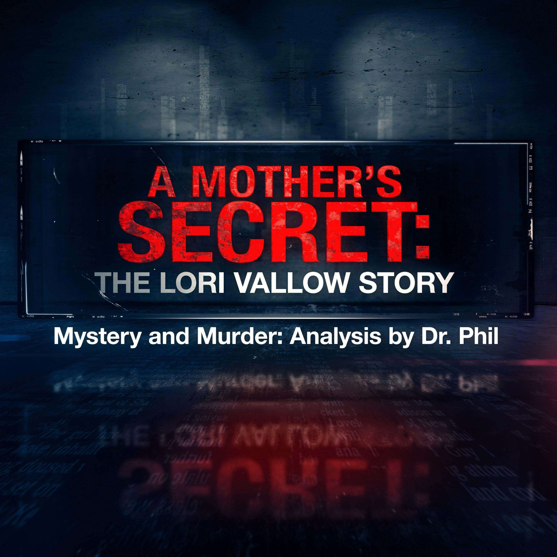 S9E3: A Mother's Secret: The Lori Vallow Story