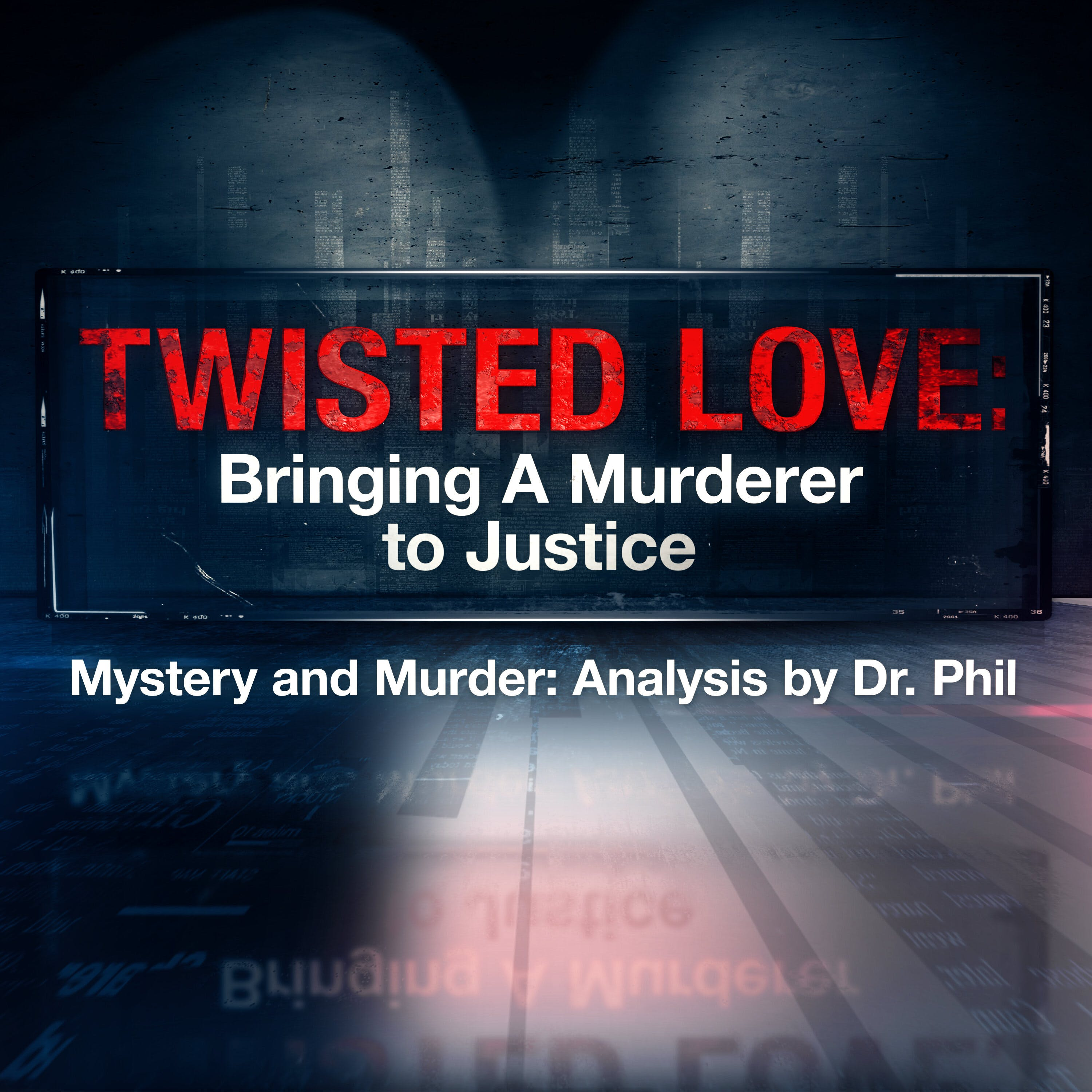 S7E5: Twisted Love: Bringing A Murderer To Justice