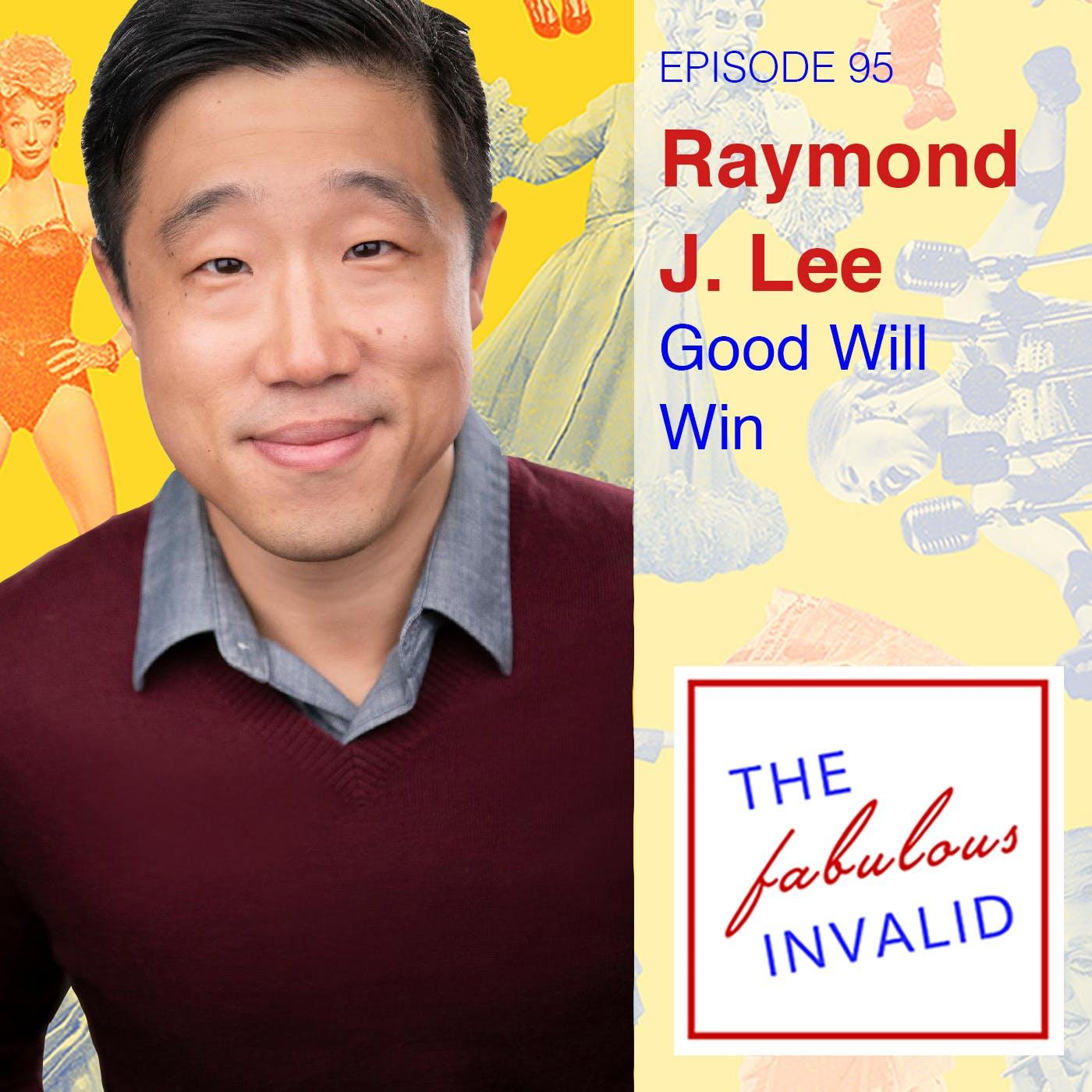 Episode 95: Raymond J. Lee: Good Will Win